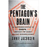 The Pentagon's Brain by Jacobsen, Annie, 9780316371766