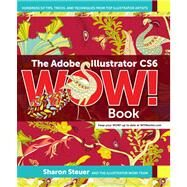 The Adobe Illustrator CS6 WOW! Book by Steuer, Sharon, 9780321841766