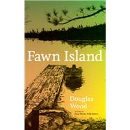 Fawn Island by Wood, Douglas, 9780816631766
