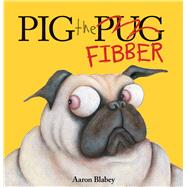Pig the Fibber by Blabey, Aaron, 9781338291766