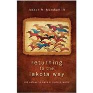Returning to the Lakota Way by Marshall, Joseph M., III, 9781401931766