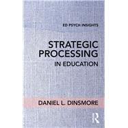 Strategic Processing in Education by Dinsmore; Daniel, 9781138201767
