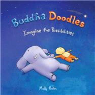 Buddha Doodles: Imagine the Possibilities by Hahn, Molly, 9781449471767