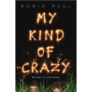 My Kind of Crazy by Reul, Robin, 9781492631767