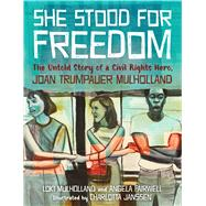 She Stood for Freedom by Mulholland, Loki; Fairwell, Angela; Janssen, Charlotta, 9781629721767