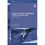 NATO�s Security Discourse after the Cold War: Representing the West by Behnke; Andreas, 9781138811768
