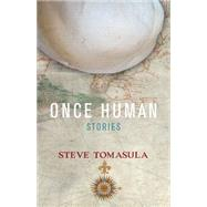 Once Human: Stories by Tomasula, Steve, 9781573661768