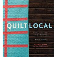 Quilt Local by Jones, Heather, 9781617691768