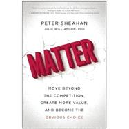 Matter by Sheahan, Peter; Williamson, Julie, Ph.D., 9781941631768
