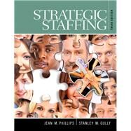 Strategic Staffing by Phillips, Jean M.; Gully, Stan M., 9780133571769
