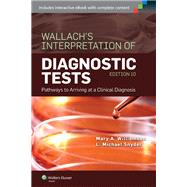 Wallach's Interpretation of Diagnostic Tests Pathways to Arriving at a Clinical Diagnosis by Williamson, Mary A.; Snyder, L. Michael, 9781451191769