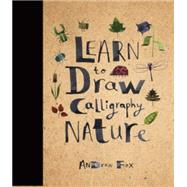 Learn to Draw Calligraphy Nature by Fox, Andrew, 9781631061769