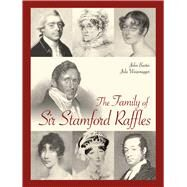 The Family of Sir Stamford Raffles by Bastin, John; Weizenegger, Julie, 9789814721769