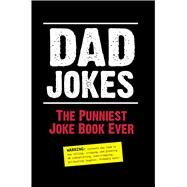 Dad Jokes: The Punniest Joke Book Ever by Portable Press, Editors of, 9781626861770