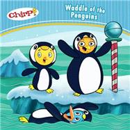 Chirp: Waddle of the Penguins by Torres , J., 9781771471770