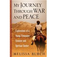 My Journey Through War and Peace by Burch, Melissa, 9781771611770