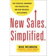 New Sales. Simplified.: The Essential Handbook for Prospecting and New Business Development by Weinberg, Mike; Iannarino, S. Anthony, 9780814431771