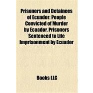 Prisoners and Detainees of Ecuador by , 9781158721771