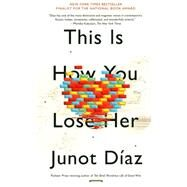 This Is How You Lose Her by Diaz, Junot, 9781594631771