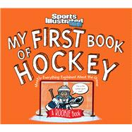 My First Book of Hockey by Bechtel, Mark; Bugler, Beth; Hinds, Bill; Sports Illustrated Kids, 9781618931771