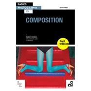 Basics Photography 01 Composition, Second Edition by Prakel, David, 9782940411771
