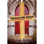 Wholeness After Betrayal: Restoring Trust in the Wake of Misconduct by Hammeal-urban, Robin, 9780819231772