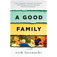 A Good Family A Novel by Fassnacht, Erik, 9781250091772