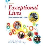 Exceptional Lives : Special Education in Today's Schools by Turnbull, Ann A; Turnbull, H. Rutherford; Wehmeyer, Michael L.; Shogren, Karrie A., 9780132821773