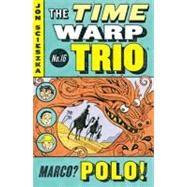 Marco? Polo! #16 by Scieszka, Jon; McCauley, Adam, 9780142411773
