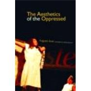 The Aesthetics of the Oppressed by BOAL; AUGUSTO, 9780415371773