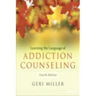 Learning the Language of Addiction Counseling by Miller, Geri, 9781118721773