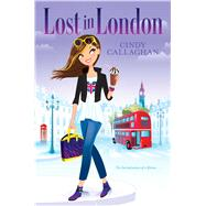 Lost in London by Callaghan, Cindy, 9781481441773