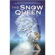 The Snow Queen by Vinge, Joan D., 9780765381774