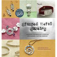 Stamped Metal Jewelry : Creative Techniques and Designs for Making Custom Jewelry by Kelly, Lisa Niven, 9781596681774