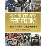 She Stood for Freedom by Mulholland, Loki; Fairwell, Angela; Janssen, Charlotta, 9781629721774