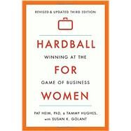 Hardball for Women by Heim, Pat, Ph.D.; Hughes, Tammy; Golant, Susan K. (CON), 9780142181775