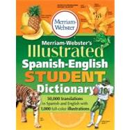 Merriam-Webster's Illustrated Spanish-English Student Dictionary by Merriam-Webster, 9780877791775