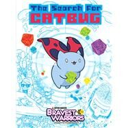 Bravest Warriors: The Search for Catbug by Enos, Joel; Brown, Alan; McGinty, Ian; Howell, Corin, 9781421571775