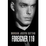 Foreigner 119 by Ruttan, Morgan Joseph, 9781425771775