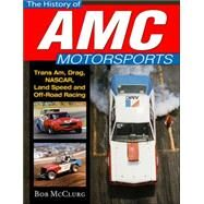 The History of Amc Motorsports by McClurg, Bob, 9781613251775