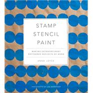 Stamp Stencil Paint by Joyce, Anna, 9781617691775