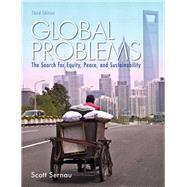Global Problems The Search for Equity, Peace, and Sustainability by Sernau, Scott R., 9780205841776
