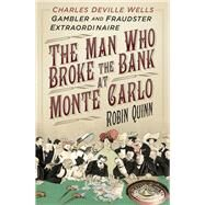 The Man Who Broke the Bank at Monte Carlo by Quinn, Robin, 9780750961776