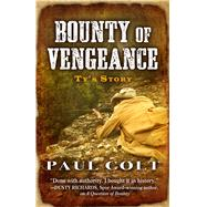 Bounty of Vengeance by Colt, Paul, 9781432831776