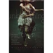 The Unbecoming of Mara Dyer by Hodkin, Michelle, 9781442421776