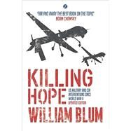 Killing Hope by Blum, William, 9781783601776