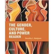 The Gender, Culture, and Power Reader by Hodgson, Dorothy L., 9780190201777