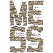 Mess: One Man's Struggle to Clean Up His House and His Act by Yourgrau, Barry, 9780393241778