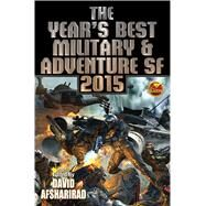 Year's Best Military & Adventure Sf 2015 by Afsharirad, David, 9781476781778