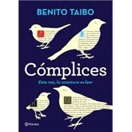 Cómplices/ Accomplices by Taibo, Benito, 9786070731778